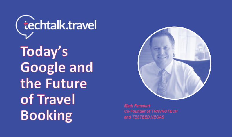 techtalk.travel cover image of Mark Fancourt's article on Google in travel